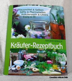 Marmeladen, Kräuterwein & Liköre, Essig & Öl von Siegrid Hirsch